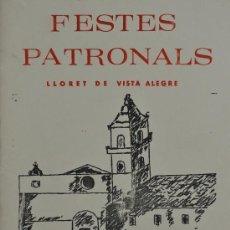 Carteles Feria: PROGRAMA FESTES PATRONALS DE LLORET DE VISTA ALEGRE, AGOST 1981 . Lote 38823024