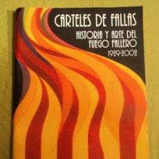 Carteles Feria: CARLETELES DE FALLAS HISTORIA Y ARTE DEL FUEGO 1929-2002 DIFICIL DE ENCONTRAR. Lote 39091099