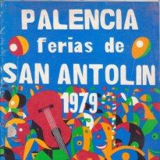 Carteles Feria: PALENCIA. PROGRAMA DE LA FIESTA DE SAN ANTOLÍN. 1979. 16 PGS.. Lote 39242673