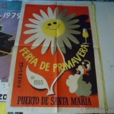 Carteles Feria: GRAN CARTEL ORIGINAL FERIA DEL PUERTO SANTA MARIA CADIZ PRIMAVERA 1965 . Lote 39331430