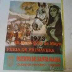 Carteles Feria: CARTEL FERIA DE PRIMAVERA PUERTO SANTA MARIA 1973 CIUDAD DE HISTROIA Y TURISMO ORIGINAL . Lote 39331849