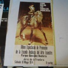 Carteles Feria: GRAN CARTEL ESCUELA ANDALUZA DE ARTE ECUESTRE JEREZ , COMO BAILAN LOS CABALLOS 1974 CABALLOS . Lote 39332662