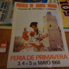Cartazes Feira: ANTIGUO CARTEL FERIA DE PRIMAVERA PUERTO SANTA MARIA 1973 CIUDAD DE HISTROIA Y TURISMO ORIGINAL. Lote 39923135