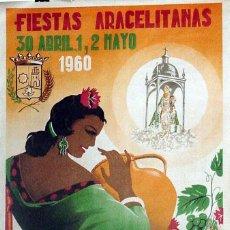 Carteles Feria: ANTIGUO CARTEL DE LUCENA FIESTAS ARACELITANAS, 30 DE ABRIL, 1 Y 2 DE MAYO DE 1960 – MIDE 95 X 64 C. Lote 38281140