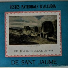 Carteles Feria: PROGRAMA FESTES PATRONALS D'ALCUDIA, SANT JAUME 1979 (MALLORCA) . Lote 40269948