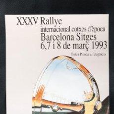 Carteles Feria: CARTEL DEL RALLYE INTERNACIONAL DE COCHES DE EPOCA DE BARCELONA-SITGES AÑO 1993. Lote 41372423