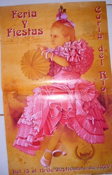 CARTEL FERIA Y FIESTAS CORIA DEL RIO 1999. (TAMAÑO 70X43 APROX) (Coleccionismo - Carteles Gran Formato - Carteles Ferias, Fiestas y Festejos)