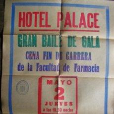 Carteles Feria: CARTEL HOTEL PALACE MADRID GRAN BAILE DE GALA FIN DE CARRERA FACULTAD DE FARMACIA MADRID. Lote 42620542