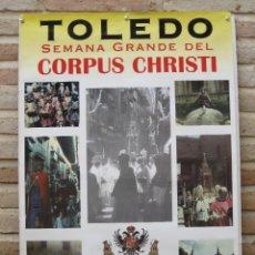 Carteles Feria: TOLEDO - CARTEL SEMANA GRANDE DEL CORPUS CHRISTI. 1997. Lote 44062320
