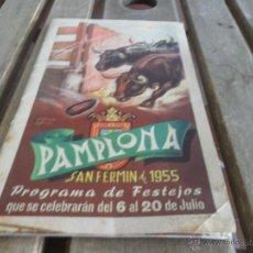 Carteles Feria: PROGRAMA DE FESTEJOS Y CORRIDAS DE TOROS SAN FERMIN 1955 PAMPLONA. Lote 44289813