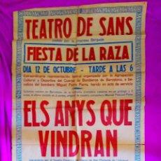 Carteles Feria: CARTEL ORIGINAL, TEATRO DE SANS, FIESTA DE LA RAZA, ELS ANYS QUE VINDRAN 1933. Lote 45544747