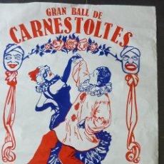 Carteles Feria: ANTIGUO POSTER CARTEL BAILE CARNAVAL . GRAN BALL DE CARNESTOLTES . ORQUESTA PLATERIA DEVESA GIRONA. Lote 46384178