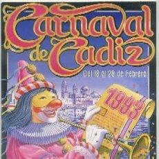 Affiches Foire: CARNAVAL DE CADIZ 1993. PROGRAMA OFICIAL A-C-1429. Lote 47669002