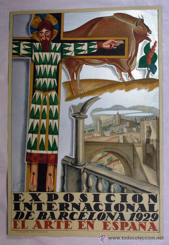 ANTIGUO CARTEL EXPOSICION INTERNACIONAL DE BARCELONA 1929 EL ARTE EN ESPAÑA. F. GALÉ (Coleccionismo - Carteles Gran Formato - Carteles Ferias, Fiestas y Festejos)