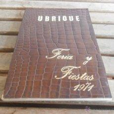 Carteles Feria: LIBRO PROGRAMA OFICIAL UBRIQUE CADIZ FERIA Y FIESTAS 1971 MUCHA PUBLICIDAD VISITA CARMEN POLO. Lote 48336223