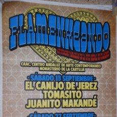 Carteles Feria: FLAMENKEANDO - MONASTERIO CARTUJA CARTEL 100X140CM. APROX.. Lote 48720687
