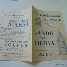 Carteles Feria: FOLLETO DE: FIESTAS DE PRIMAVERA - BANDO DE LA HUERTA-MURCIA 1953--. Lote 49495045