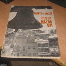 Carteles Feria: PROGRAMA FIESTA MAYOR 1974 PARETS DEL VALLES. Lote 49763007