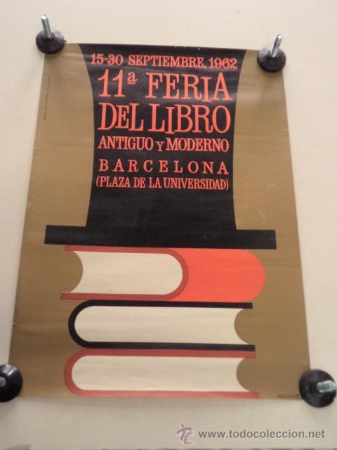 CARTEL 11ª FERIA DEL LIBRO ANTIGUO Y MODERNO – BARCELONA 1962 - HUGUET (Coleccionismo - Carteles Gran Formato - Carteles Ferias, Fiestas y Festejos)