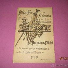 Carteles Feria: ANTIGUO PROGRAMA OFICIAL DE FESTEJOS DE LA GRAN FERIA DE VALENCIA DEL AÑO 1898. Lote 53210671