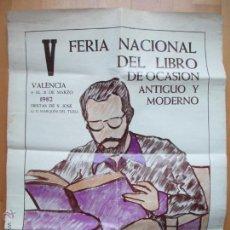 Carteles Feria: CARTEL V FERIA NACIONAL LIBRO DE OCASION ANTIGUO Y MODERNO,VALENCIA 1982,FIESTAS DE SAN JOSE,CF53. Lote 54103383