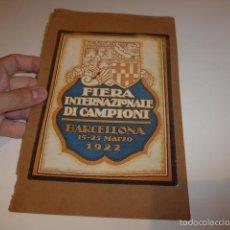 Carteles Feria: ANTIGUO CARTEL DE FERIA DE BARCELONA EN ITALIANO, 1922, FIERA INTERNAZIONALE DI CAMPIONI. Lote 58271692