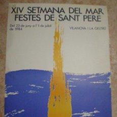 Carteles Feria: 1984 VILANOVA Y LA GELTRU (BARCELONA) CARTEL XIV SETMANA DEL MAR FESTES DE SANT PERE 34 CM X 48,5 CM. Lote 63691483