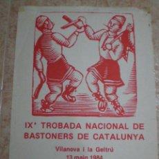 Carteles Feria: 1984 VILANOVA Y LA GELTRU (BARCELONA) CARTEL IX TROBADA BASTONERS DE 35 CM X 49,5 CM. Lote 63691691
