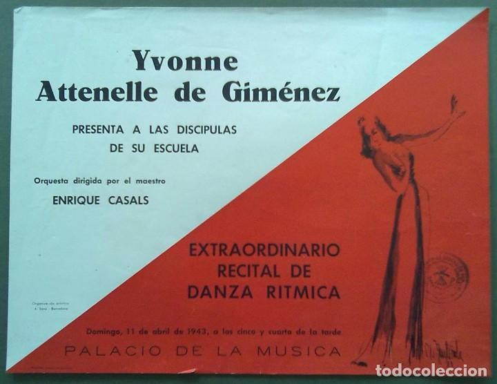 YVONNE ATTENELLE DE GIMENEZ DANZA RITMICA PALACIO DE LA MUSICA BARCELONA 1943 34 X 26 CM (APROX) (Coleccionismo - Carteles Gran Formato - Carteles Ferias, Fiestas y Festejos)