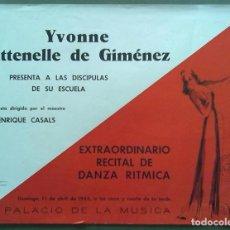 Carteles Feria: YVONNE ATTENELLE DE GIMENEZ DANZA RITMICA PALACIO DE LA MUSICA BARCELONA 1943 34 X 26 CM (APROX). Lote 70136597