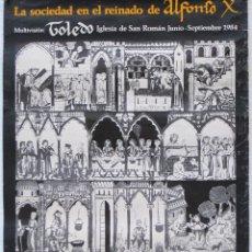 Carteles Feria: CARTEL DE LA EXPOSICION : LA SOCIEDAD EN EL REINADO DE ALFONSO X - TOLEDO - 1984. Lote 71034633