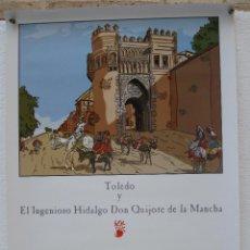 Carteles Feria: CARTEL : TOLEDO Y EL INGENIOSO HIDALGO DON QUIJOTE DE LA MANCHA. PUERTA DEL SOL - TOLEDO.. Lote 71035837