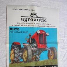 Carteles Feria: CARTEL. TRACTORES ANTIGUOS. FERIA . RUTE P. DEL ANIS. 2005 .ORIGINAL .CON FIRMA Y SELLO DE LA EMPRES. Lote 69946893