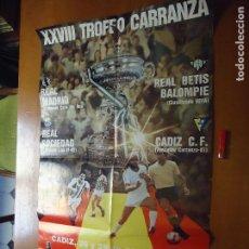 Carteles Feria: GRAN CARTEL TROFEO ESTADIO CARRANZA FUTBOL 1982 - REAL MADRID - CADIZ - REAL SOCIEDAD - REAL BETIS. Lote 72465871