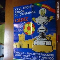 Carteles Feria: GRAN CARTEL TROFEO ESTADIO CARRANZA FUTBOL 1980 CADIZ REAL BETIS FLAMENGO DINAMO TBILIST. Lote 72469887