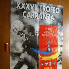 Carteles Feria: CARTEL XXXVII TROFEO RAMON DE CARRANZA. 1991 CADIZ SEVILLA ATLETICO DE MADRID MINEIRO. Lote 72546835