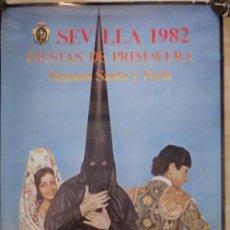 Carteles Feria: SEVILLA, 1982, CARTEL DE FIESTAS DE PRIMAVERA, SEMANA SANTA Y FERIA, 63X93 CMS. Lote 74763802