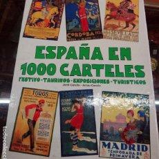 Carteles Feria: ESPAÑA EN 1000 CARTELES, FERIAS Y FIESTAS A TODO COLOR, IMPRESIONANTE LIBRO , ORIGINAL. Lote 76171975