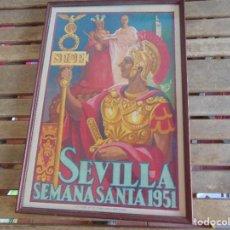 Carteles Feria: CARTEL ENMARCADO DE LA SEMANA SANTA DE SEVILLA 1951 LITOGRAFIA JOSE VENTURA GRANADA . Lote 83273880