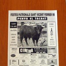 Carteles Feria: PÓSTER CARTEL -FESTES PATRONALS SANT VICENT FERRER 1999 -PENYA EL TACAET - VALL DE UXÓ- TAMAÑO 70X50. Lote 83394780
