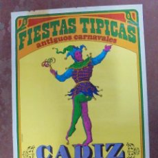 Carteles Feria: CARTEL. 1970. FIESTAS TIPICAS. ANTIGUOS CARNAVALES. CADIZ. 88X55 CM. Lote 83804556