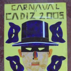 Carteles Feria: CARTEL. CARNAVAL DE CADIZ DE 2005. 68 X 48 CM. Lote 85011328