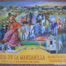 Carteles Feria: CARTEL. FERIA DE LA MANZANILLA. SANLUCAR DE BARRAMEDA. 1999. 50X60 CM. Lote 85012988