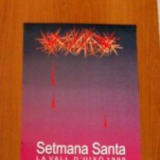 Carteles Feria: PÓSTER CARTEL - SETMANA SANTA LA VALL DE UXÓ 1999 - TAMAÑO 70X45. Lote 87152352