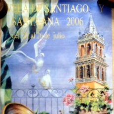 Carteles Feria: TRIANA, SEVILLA CARTEL VELA SANTIAGO Y SANTA ANA 2006, 47X68 CMS. Lote 88767388