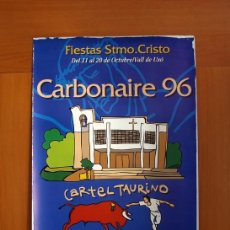 Carteles Feria: FIESTAS STMO. CRISTO, CARBONAIRE 96, VALL DE UXÓ 1996 - CARTEL TAURINO - CARTEL TAMAÑO 96X58. Lote 91472880