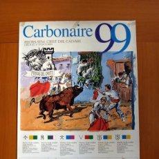 Carteles Feria: CARBONAIRE 99 FIESTAS DEL CRISTO, VALL DE UXÓ 1999 - CARTEL TAMAÑO 95X65. Lote 91475085