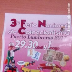Carteles Feria: CARTEL 3 FERIA NACIONAL COLECCIONISMO PUERTO LUMBRERAS MURCIA 2017. Lote 96036711