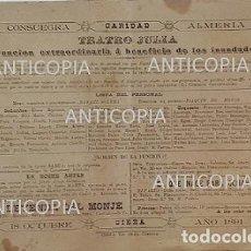 Carteles Feria: EXCEPCIONAL CARTEL TEATRO JULIA DE CIEZA MURCIA 1891 INUNDACIONES CONSUEGRA TOLEDO ALMERIA. Lote 96857483