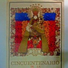 Carteles Feria: CARTEL VIRGEN DE LOS DESAMPARADOS, VALENCIA, 1973, CINCUENTENARIO CORONACION PONTIFICA .. Lote 97779175